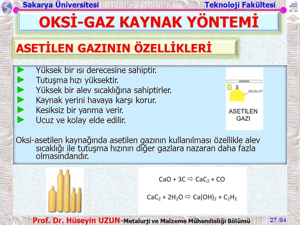 Sakarya Üniversitesi Teknoloji Fakültesi /94 Prof. Dr. Hüseyin UZUN- Metalurji ve Malzeme Mühendisliği Bölümü 27 OKSİ-GAZ KAYNAK YÖNTEMİ ► Yüksek bir