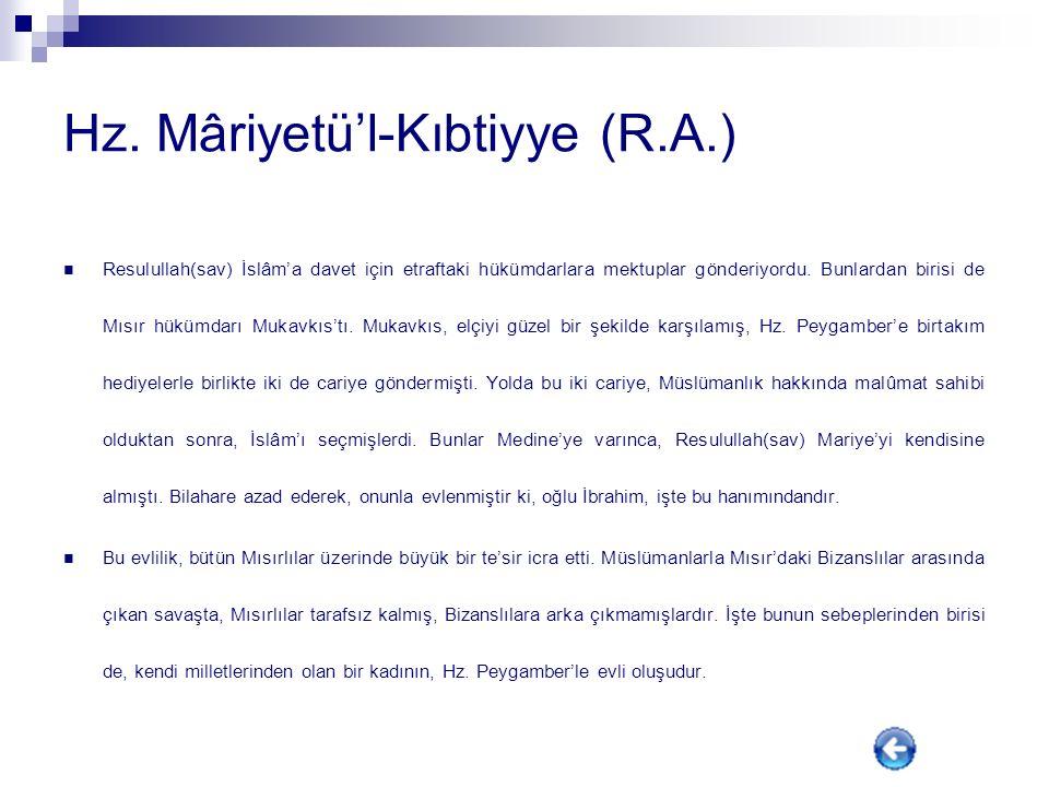 Hz. Safiyye binti Huyey (R.A.) Asıl adı Zeynep'tir. O dönemde Arabistan'da reislere düşen ganimet hissesine Safiyye denilmektedir. Bu kadın da Resulul