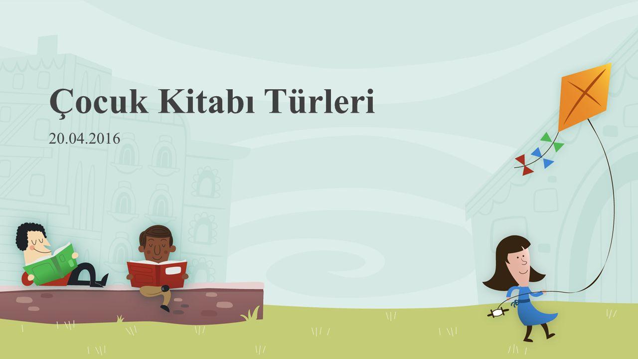 Çocuk Kitabı Türleri 20.04.2016