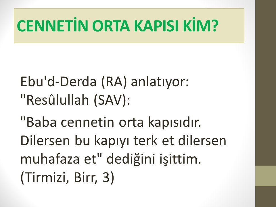 CENNETİN ORTA KAPISI KİM? Ebu'd-Derda (RA) anlatıyor: