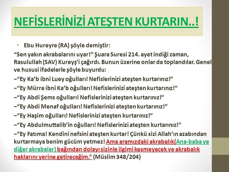 """NEFİSLERİNİZİ ATEŞTEN KURTARIN..! Ebu Hureyre (RA) şöyle demiştir: """"Sen yakın akrabalarını uyar!"""" Şuara Suresi 214. ayet indiği zaman, Rasulullah (SAV"""