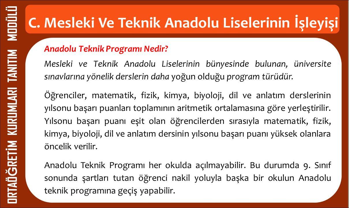 C. Mesleki Ve Teknik Anadolu Liselerinin İşleyişi Anadolu Teknik Programı Nedir? Mesleki ve Teknik Anadolu Liselerinin bünyesinde bulunan, üniversite