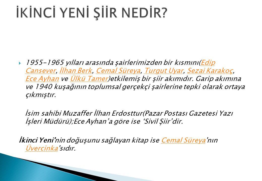  1955-1965 yılları arasında şairlerimizden bir kısmını(Edip Cansever, İlhan Berk, Cemal Süreya, Turgut Uyar, Sezai Karakoç, Ece Ayhan ve Ülkü Tamer)e