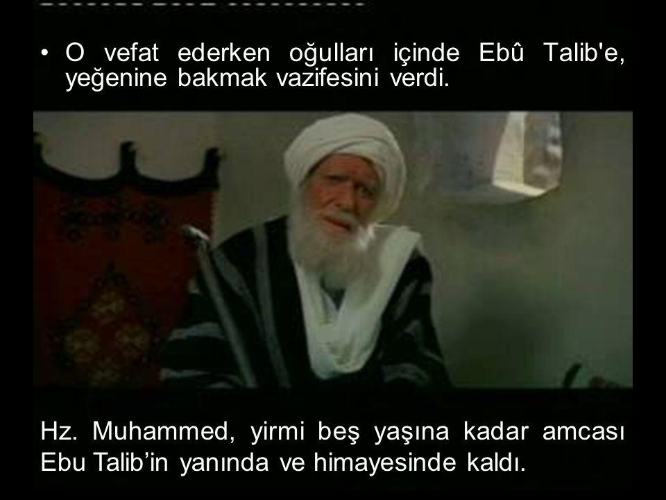 O vefat ederken oğulları içinde Ebû Talib'e, yeğenine bakmak vazifesini verdi. Hz. Muhammed, yirmi beş yaşına kadar amcası Ebu Talib'in yanında ve him