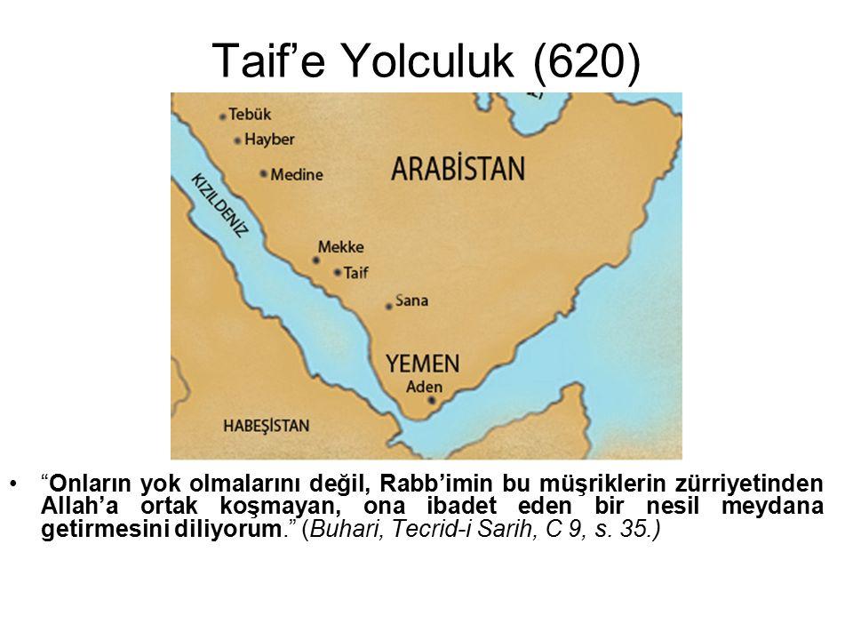 """Taif'e Yolculuk (620) """"Onların yok olmalarını değil, Rabb'imin bu müşriklerin zürriyetinden Allah'a ortak koşmayan, ona ibadet eden bir nesil meydana"""
