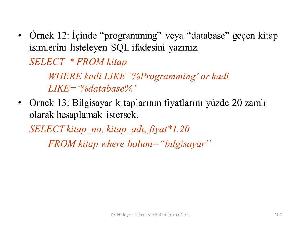 100 Örnek 12: İçinde programming veya database geçen kitap isimlerini listeleyen SQL ifadesini yazınız.