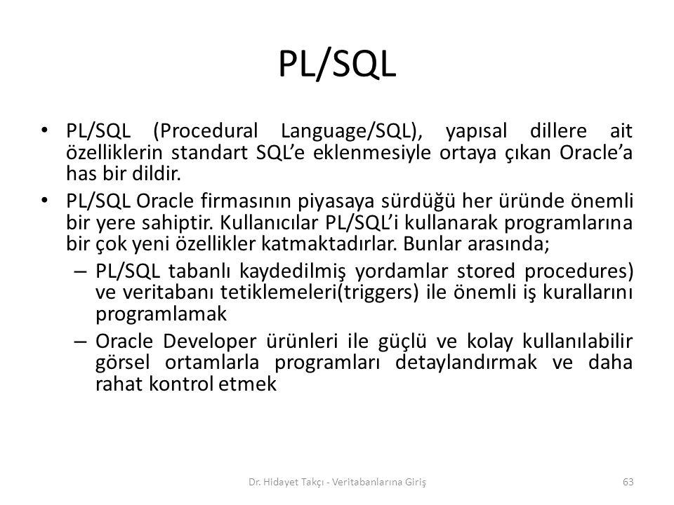 PL/SQL PL/SQL (Procedural Language/SQL), yapısal dillere ait özelliklerin standart SQL'e eklenmesiyle ortaya çıkan Oracle'a has bir dildir.