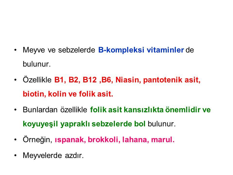 Meyve ve sebzelerde B-kompleksi vitaminler de bulunur.