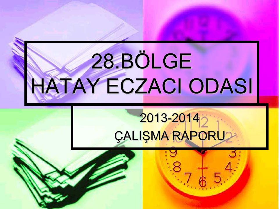 28.BÖLGE HATAY ECZACI ODASI 2013-2014 ÇALIŞMA RAPORU