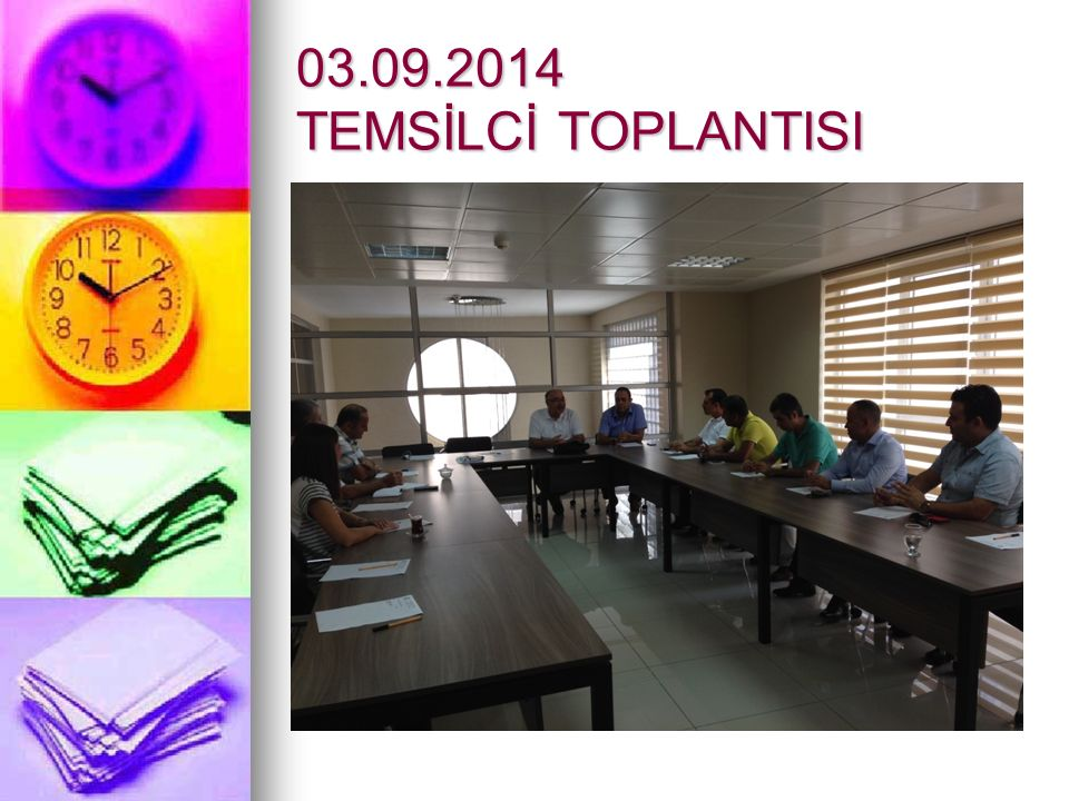 03.09.2014 TEMSİLCİ TOPLANTISI