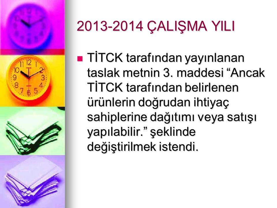 2013-2014 ÇALIŞMA YILI TİTCK tarafından yayınlanan taslak metnin 3.