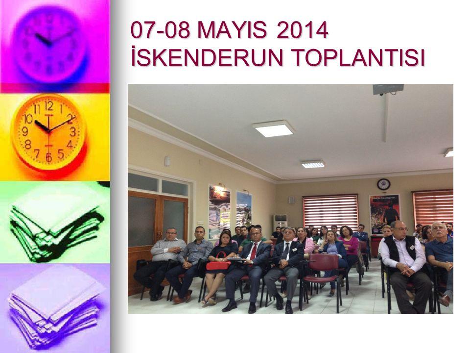 07-08 MAYIS 2014 İSKENDERUN TOPLANTISI