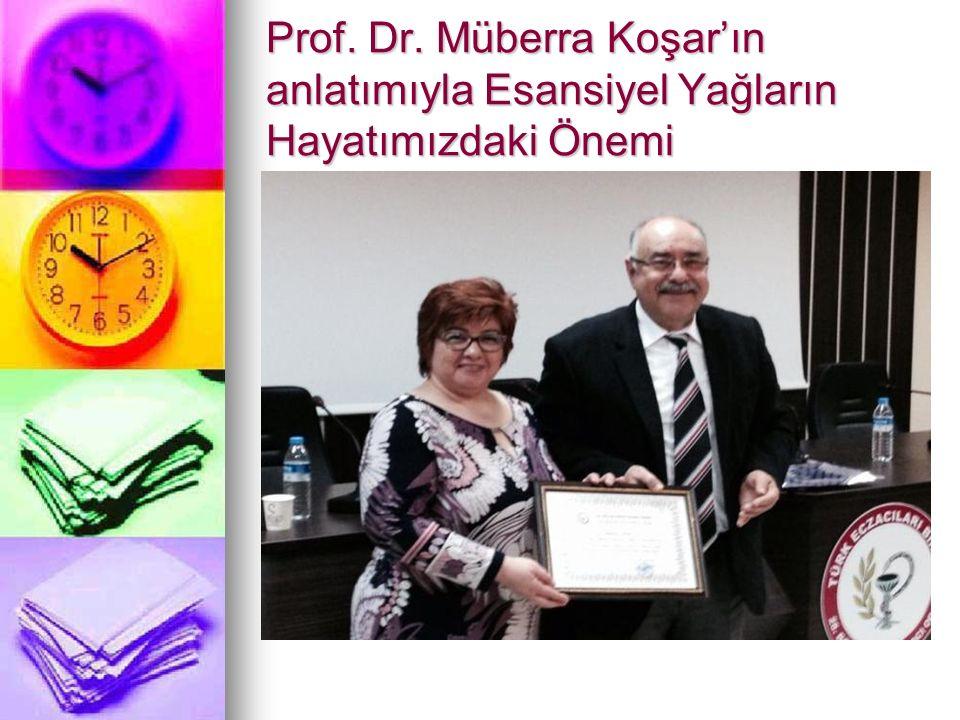 Prof. Dr. Müberra Koşar'ın anlatımıyla Esansiyel Yağların Hayatımızdaki Önemi