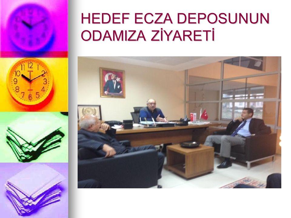 HEDEF ECZA DEPOSUNUN ODAMIZA ZİYARETİ