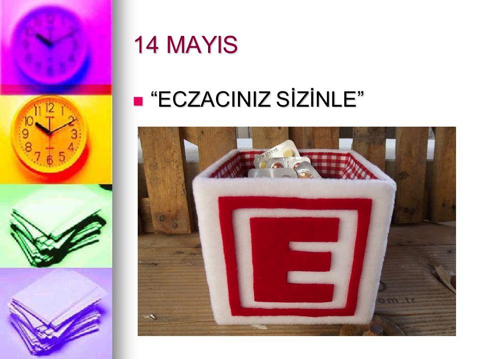 14 MAYIS ECZACINIZ SİZİNLE ECZACINIZ SİZİNLE
