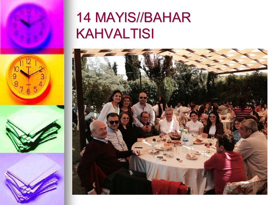 14 MAYIS//BAHAR KAHVALTISI