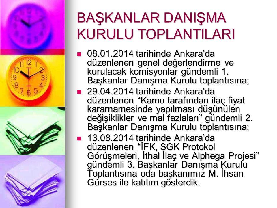 BAŞKANLAR DANIŞMA KURULU TOPLANTILARI 08.01.2014 tarihinde Ankara'da düzenlenen genel değerlendirme ve kurulacak komisyonlar gündemli 1.