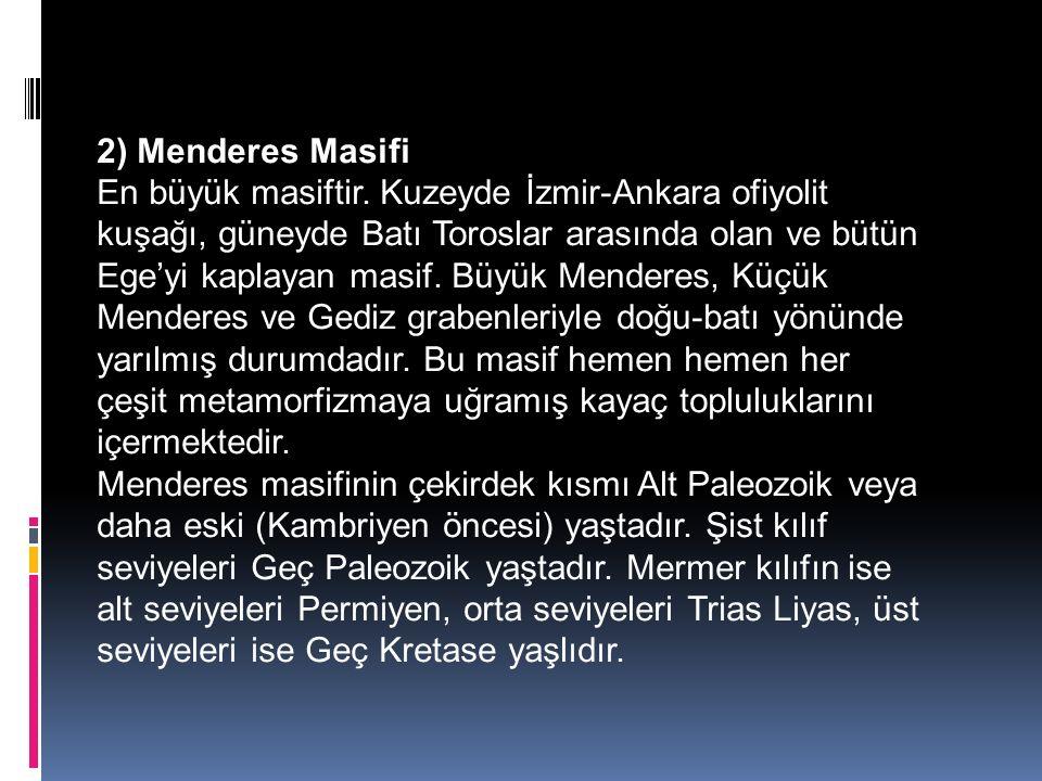 2) Menderes Masifi En büyük masiftir.