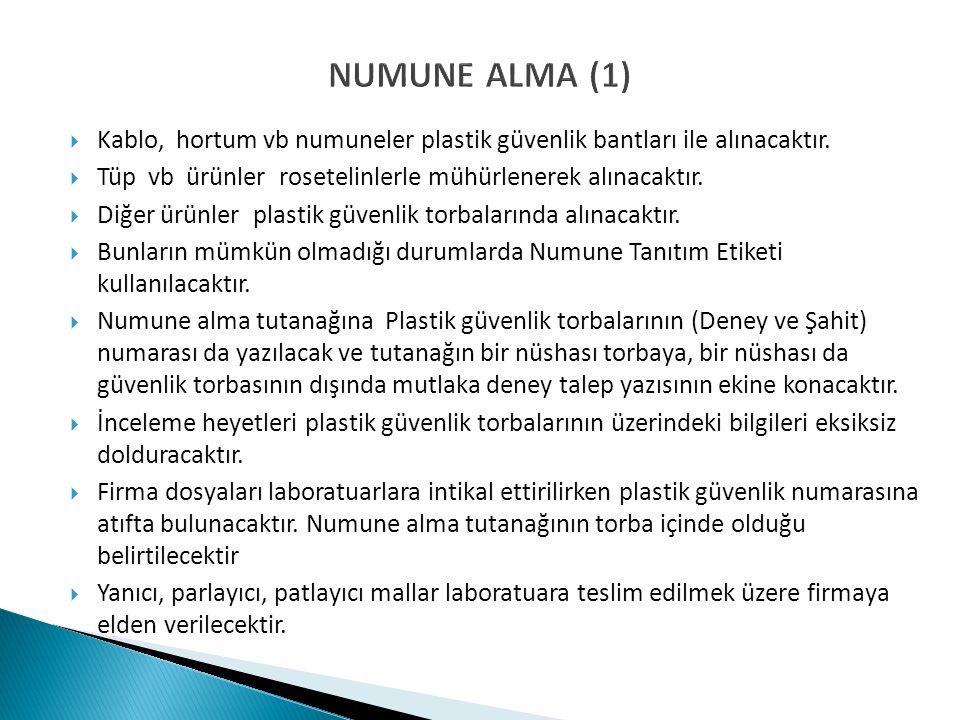 NUMUNE ALMA (1)  Kablo, hortum vb numuneler plastik güvenlik bantları ile alınacaktır.