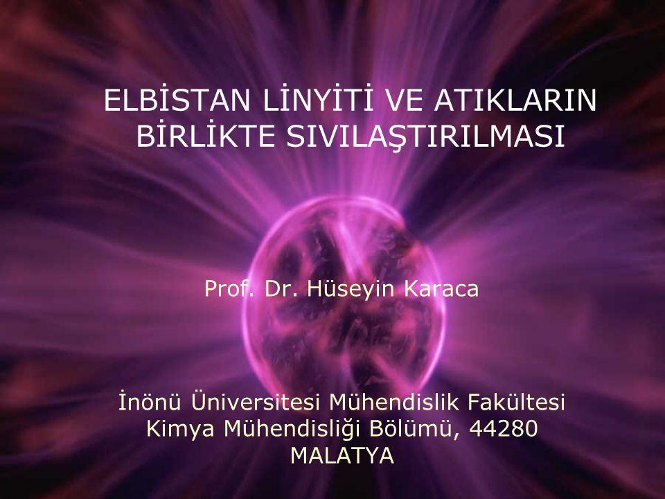 ELBİSTAN LİNYİTİ VE ATIKLARIN BİRLİKTE SIVILAŞTIRILMASI Prof. Dr. Hüseyin Karaca İnönü Üniversitesi Mühendislik Fakültesi Kimya Mühendisliği Bölümü, 4