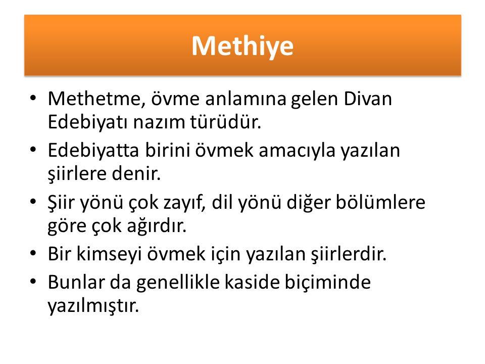 Methiye Methetme, övme anlamına gelen Divan Edebiyatı nazım türüdür.