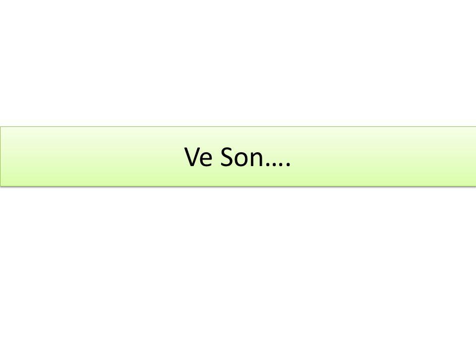Ve Son….