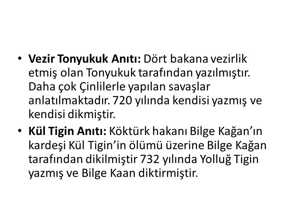 Vezir Tonyukuk Anıtı: Dört bakana vezirlik etmiş olan Tonyukuk tarafından yazılmıştır.