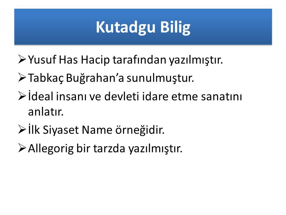 Kutadgu Bilig  Yusuf Has Hacip tarafından yazılmıştır.