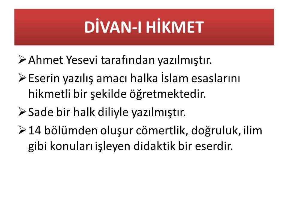 DİVAN-I HİKMET  Ahmet Yesevi tarafından yazılmıştır.