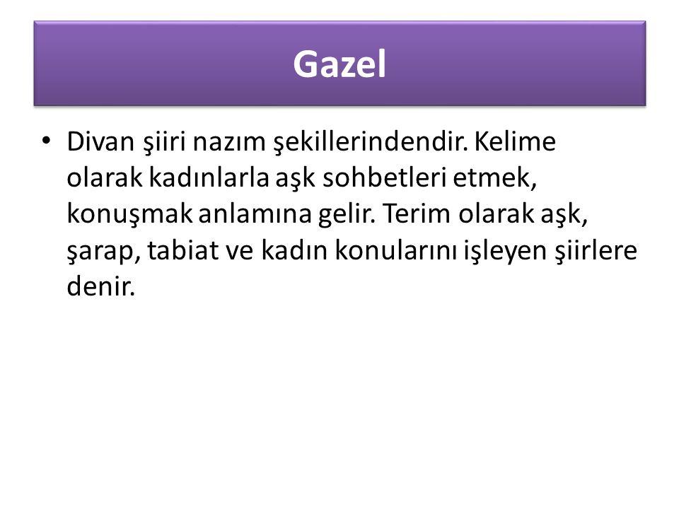 Gazel Divan şiiri nazım şekillerindendir.