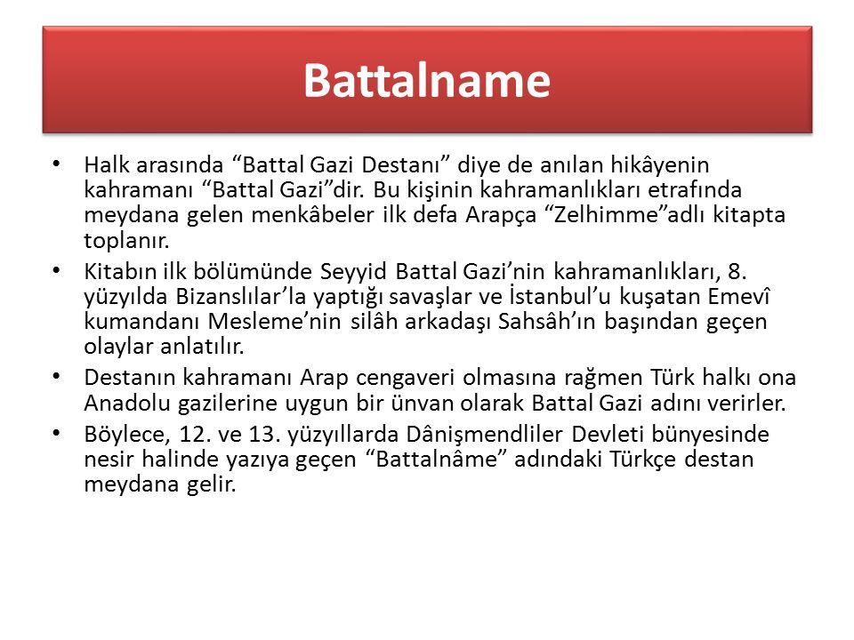 Battalname Halk arasında Battal Gazi Destanı diye de anılan hikâyenin kahramanı Battal Gazi dir.