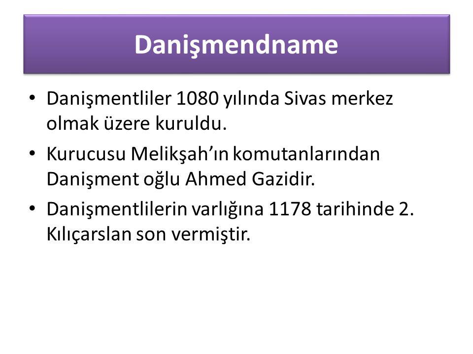 Danişmendname Danişmentliler 1080 yılında Sivas merkez olmak üzere kuruldu.