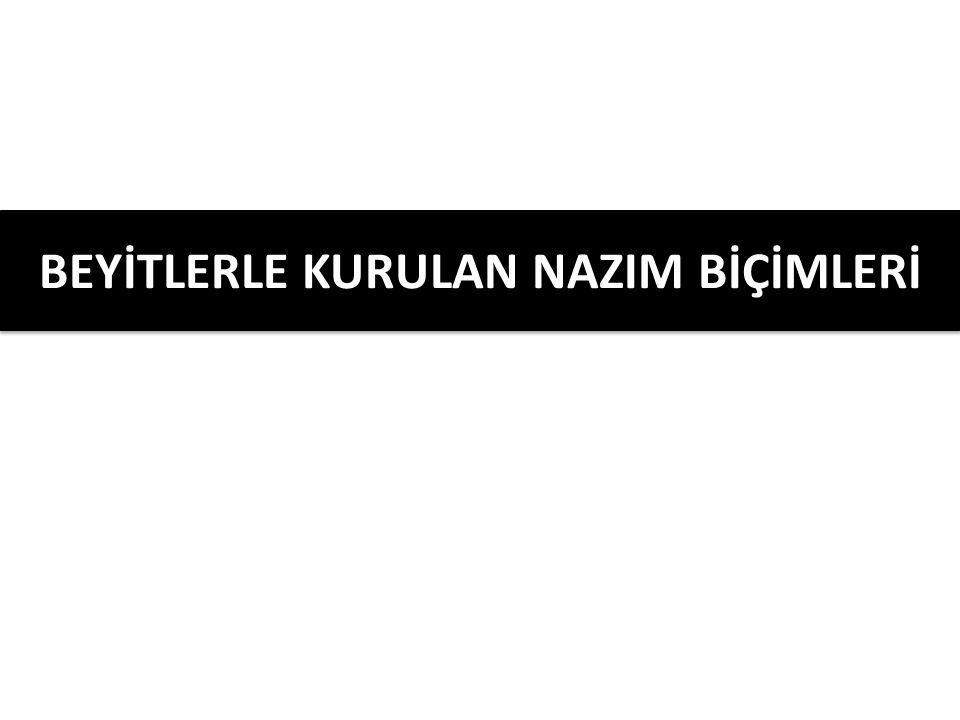 BEYİTLERLE KURULAN NAZIM BİÇİMLERİ