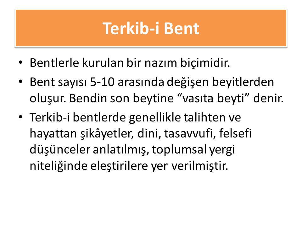 Terkib-i Bent Bentlerle kurulan bir nazım biçimidir.