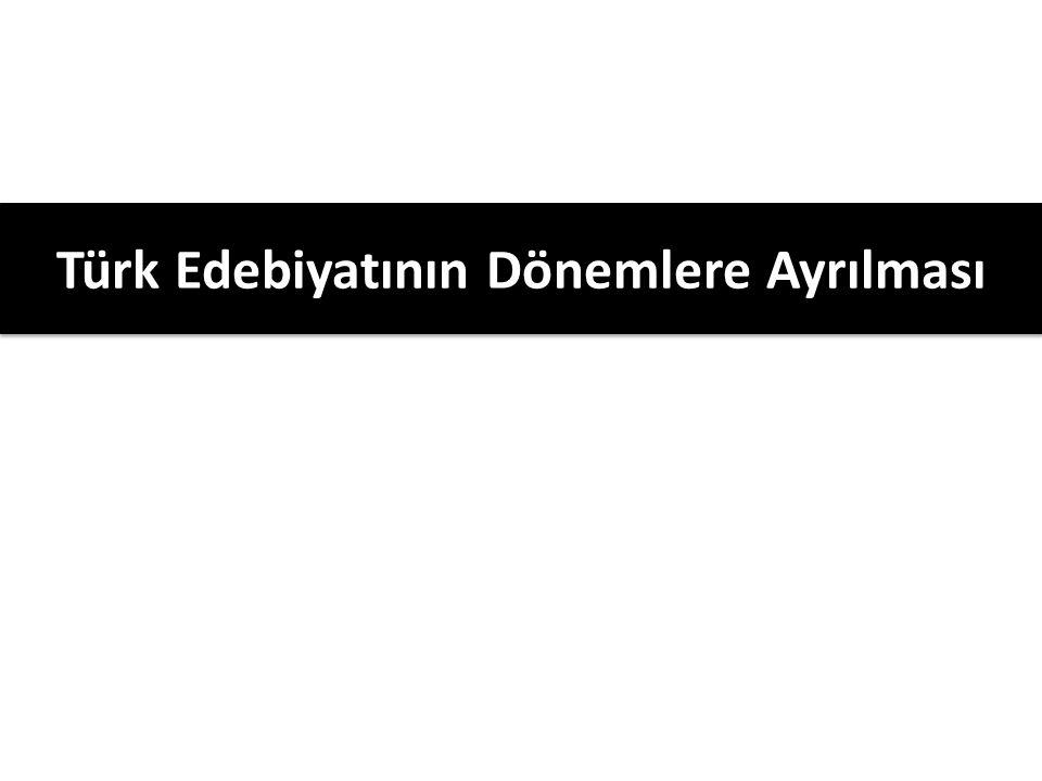 Türk Edebiyatının Dönemlere Ayrılması