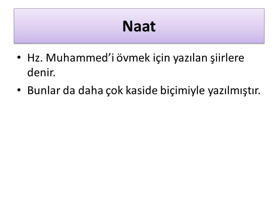Naat Hz. Muhammed'i övmek için yazılan şiirlere denir.