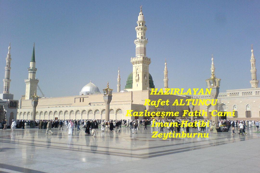 HAZIRLAYAN Rafet ALTUNCU Kazlıçeşme Fatih Cami İmam-Hatibi Zeytinburnu