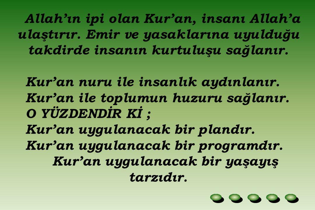 Allah'ın ipi olan Kur'an, insanı Allah'a ulaştırır.