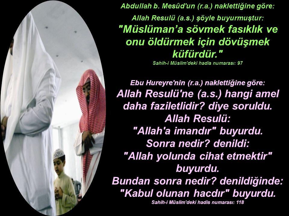 Hazreti Resülullah (s.a.v.) buyurdu..