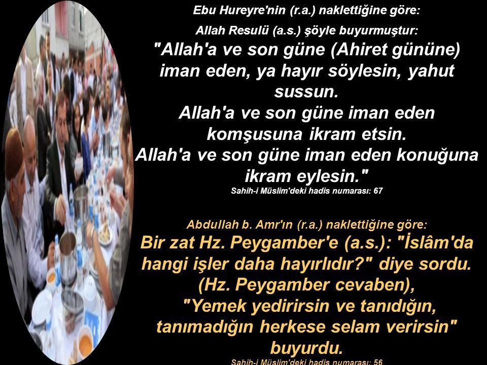 Ebu Hureyre'nin (r.a.) naklettiğine göre: Allah Resulü (a.s.) şöyle buyurmuştur: