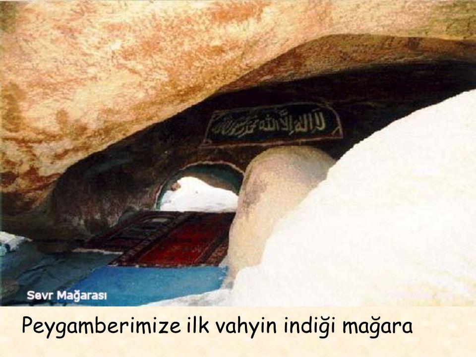 Peygamberimize ilk vahyin indiği mağara