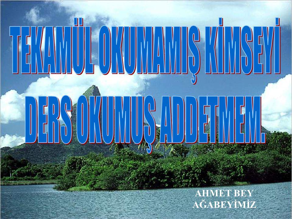 AHMET BEY AĞABEYİMİZ