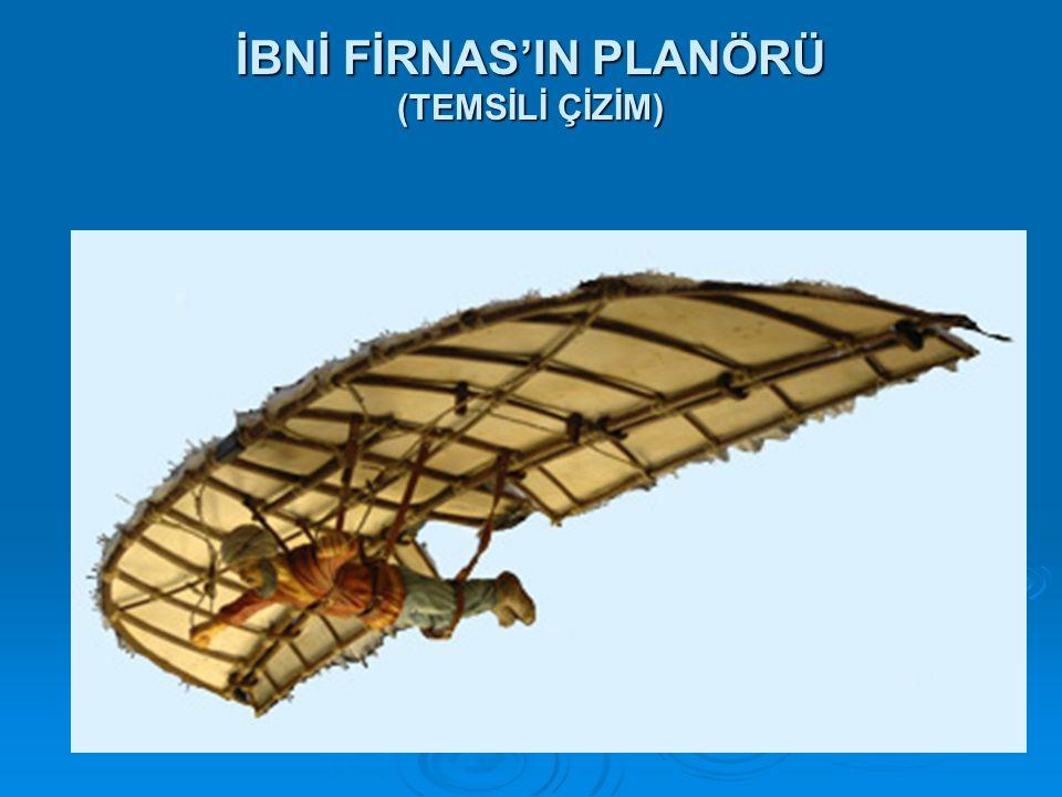 İBNİ FİRNAS'IN PLANÖRÜ (TEMSİLİ ÇİZİM)