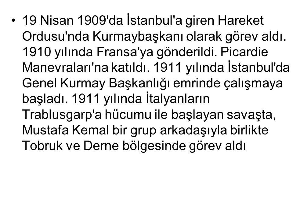 19 Nisan 1909 da İstanbul a giren Hareket Ordusu nda Kurmaybaşkanı olarak görev aldı.