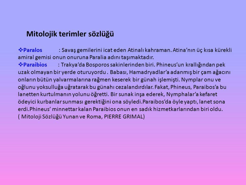 Mitolojik terimler sözlüğü PParalos : Savaş gemilerini icat eden Atinalı kahraman.