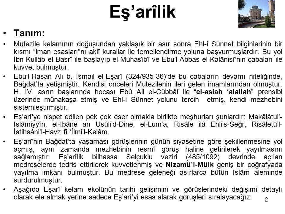 """Eş'arîlik Tanım: Mutezile kelamının doğuşundan yaklaşık bir asır sonra Ehl-i Sünnet bilginlerinin bir kısmı """"iman esasları""""nı aklî kurallar ile temell"""