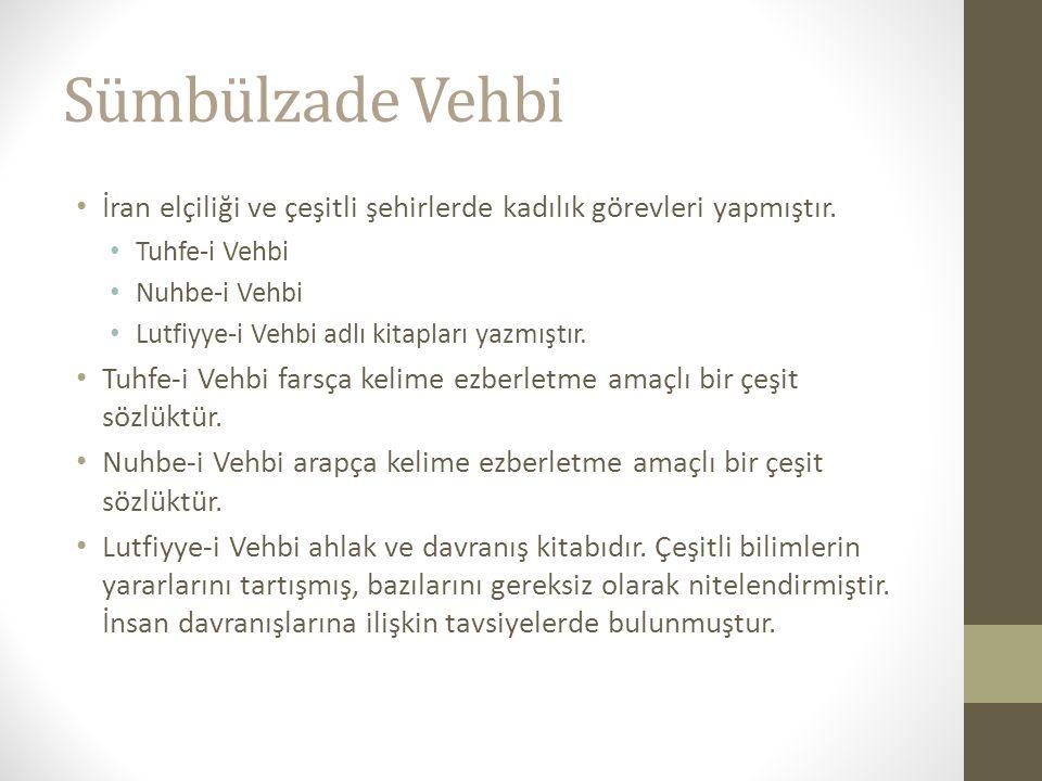 Sümbülzade Vehbi İran elçiliği ve çeşitli şehirlerde kadılık görevleri yapmıştır.