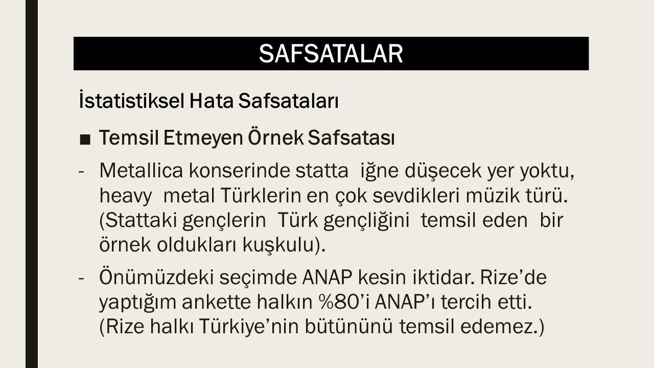 SAFSATALAR ■Temsil Etmeyen Örnek Safsatası -Metallica konserinde statta iğne düşecek yer yoktu, heavy metal Türklerin en çok sevdikleri müzik türü. (S
