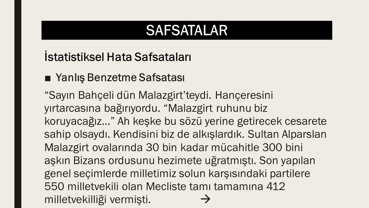 SAFSATALAR ■Yanlış Benzetme Safsatası Sayın Bahçeli dün Malazgirt'teydi.