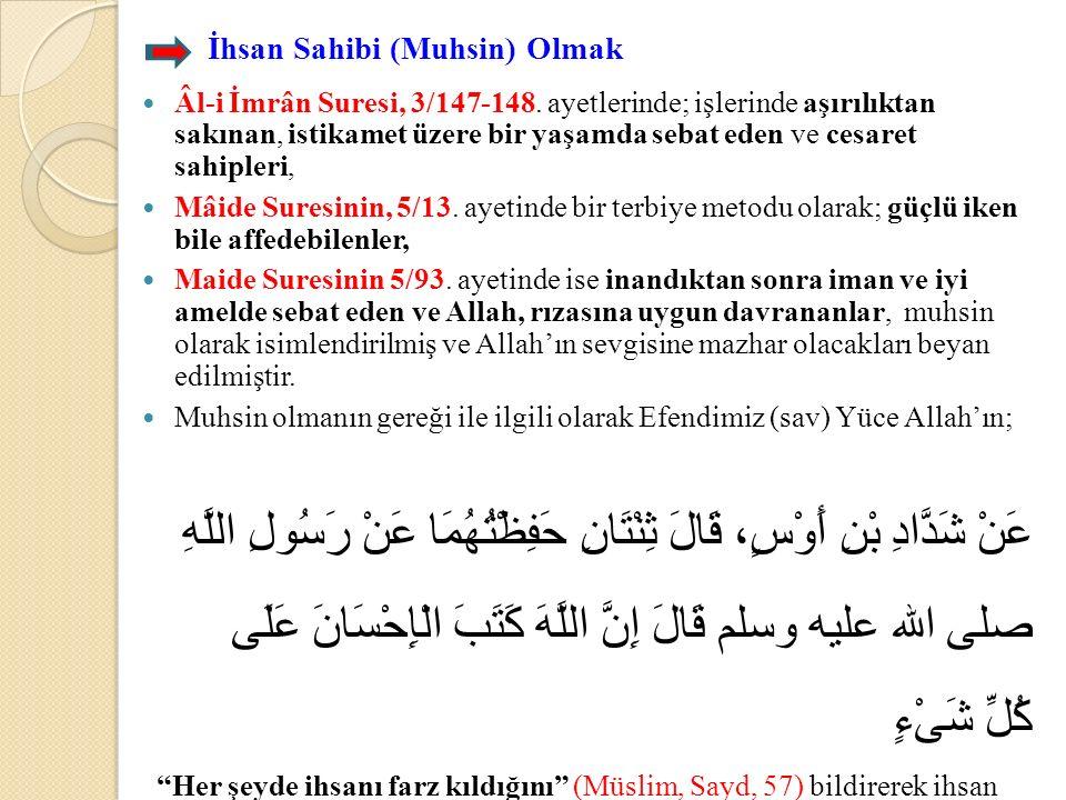 İhsan Sahibi (Muhsin) Olmak Âl-i İmrân Suresi, 3/147-148.